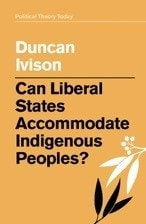 Cover of Can Liberal States Accommodate Indigenous Peoples