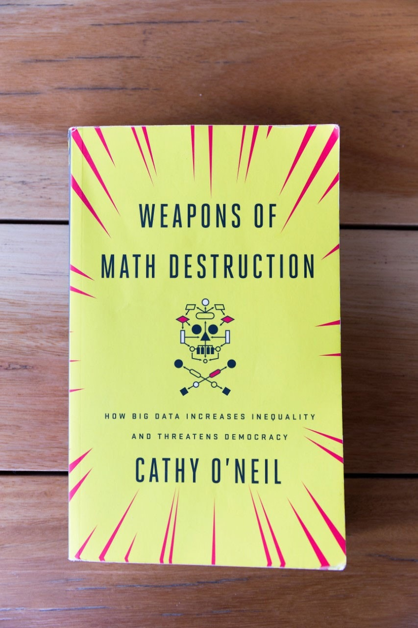 The book Weapons of math destruction