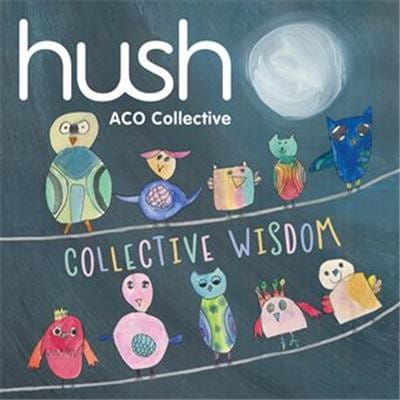 HUSH Volume 18 ACO Collective: Collective Wisdom album cover