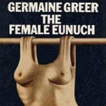 Image of the cover of The Female Eunuch
