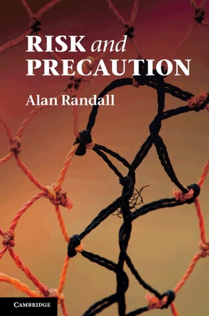 In his new book, Professor Alan Randall argues the challenge is to avoid unnecessary risk in technological advances but still be able to reap their benefits.