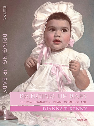 'Bringing up Baby: The Psychoanalytic Infant Comes of Age' by Professor Dianna Kenny.