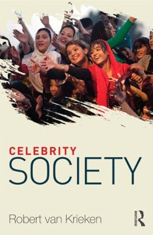 """Celebrity is about the management of attention capital in a world awash with information and knowledge,"" suggests Professor Robert van Krieken in his new book 'Celebrity Society'."
