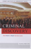 Criminal Discovery: From Truth to Proof and Back Again