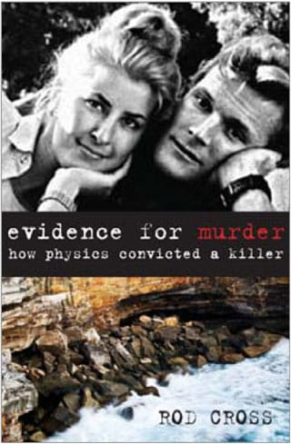 Book cover of 'Evidence for Murder: How physics convicted a killer', by Associate Professor Rod Cross from the School of Physics.